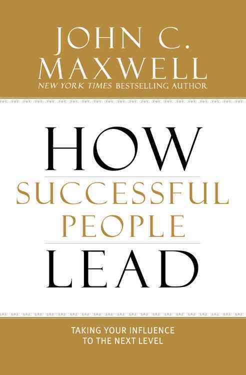 How Successful People Lead By Maxwell, John C.